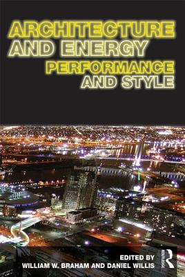Architecture and Energy By Braham, William W. (EDT)/ Willis, Dan (EDT)
