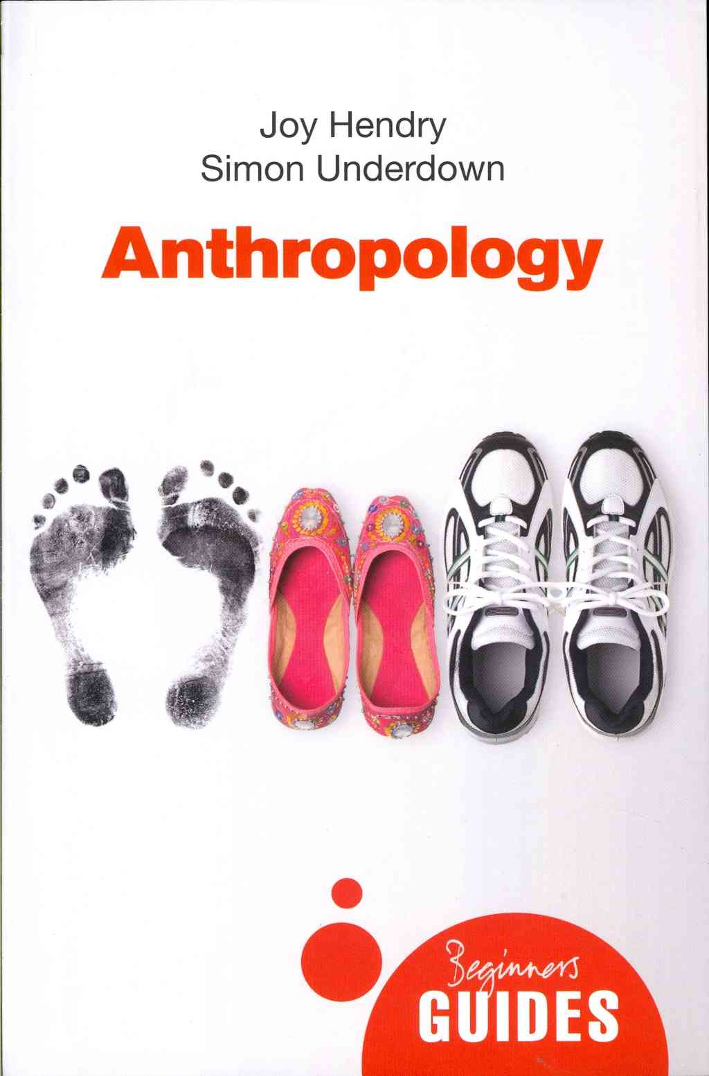 Anthropology By Hendry, Joy/ Underdown, Simon